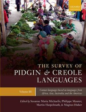 The Survey of Pidgin and Creole Languages: Volume 3: Contact Languages Based on Languages from Africa, Australia, and the Americas