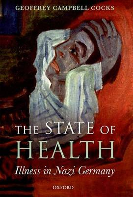 The State of Health: Illness in Nazi Germany