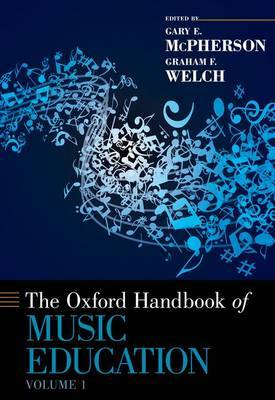 The Oxford Handbook of Music Education: Volume 1