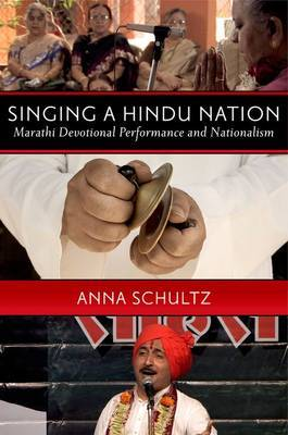 Singing a Hindu Nation: Marathi Devotional Performance and Nationalism