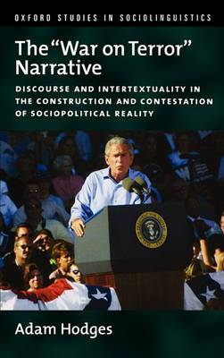 The War on Terror Narrative: Discourse and Intertextuality in the Construction and Contestation of Sociopolitical Reality