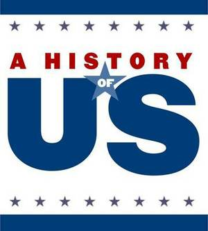 The New Nation: Elementary Grades Teaching Guide, a History of Us: Teaching Guide Pairs with a History of Us: Book Four