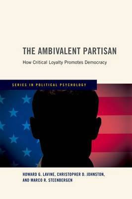 The Ambivalent Partisan: How Critical Loyalty Promotes Democracy