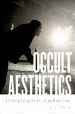 Occult Aesthetics: Synchronization in Sound Film