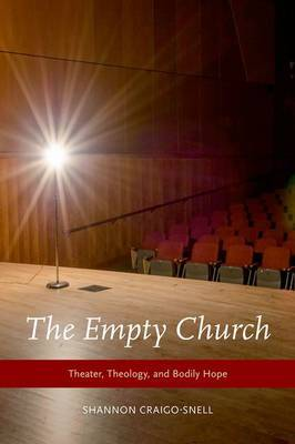 The Empty Church: Theater, Theology, and Bodily Hope
