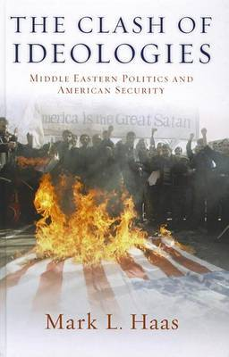 The Clash of Ideologies: Middle Eastern Politics and American Security