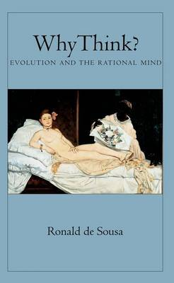 Why Think?: Evolution and the Rational Mind