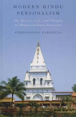 Modern Hindu Personalism: The History, Life, and Thought of Bhaktisiddhanta Sarasvati
