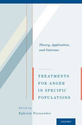 Treatments for Anger in Specific Populations: Theory, Application, and Outcome