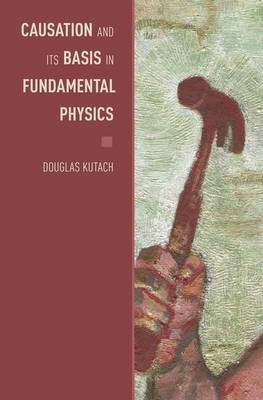 Causation and its Basis in Fundamental Physics