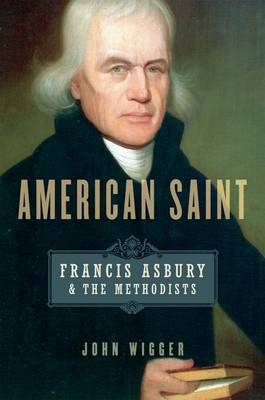 American Saint: Francis Asbury and the Methodists