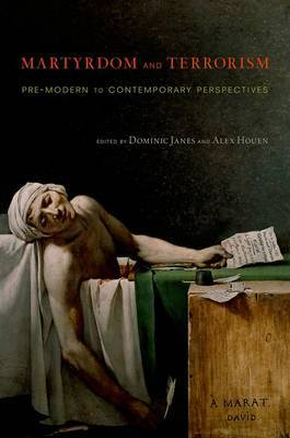 Martyrdom and Terrorism: Pre-Modern to Contemporary Perspectives