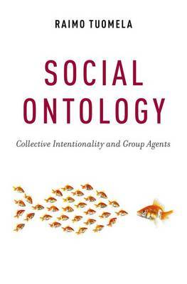 Social Ontology: Collective Intentionality and Group Agents