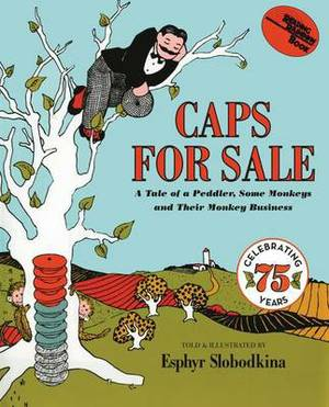 Caps For Sale 75th Anniversary Edition: A Tale of a Peddler, Some Monkeys and Their Monkey Busine