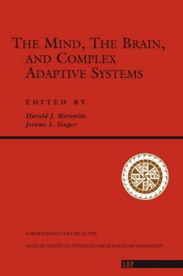The Mind, the Brain, and Complex Adaptive Systems: Conference : Papers and Extended Abstracts