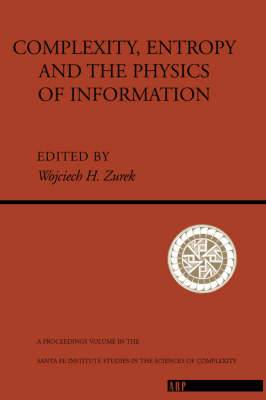 Complexity, Entropy and the Physics of Information
