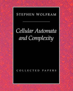 Cellular Automata and Complexity: Collected Papers
