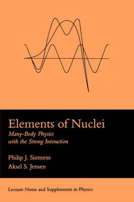 Elements Of Nuclei: Many-body Physics With The Strong Interaction