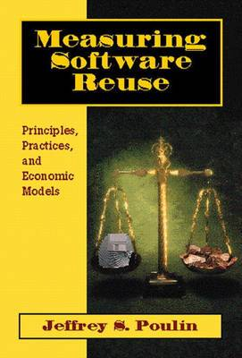 Measuring Software Reuse: Principles, Practices, and Economic Models