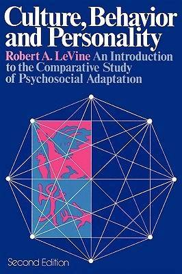 Culture, Behavior, and Personality: An Introduction to the Comparative Study of Psychosocial Adaptation