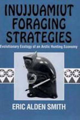 Inujjuamiut Foraging Strategies: Evolutionary Ecology of an Arctic Hunting Economy