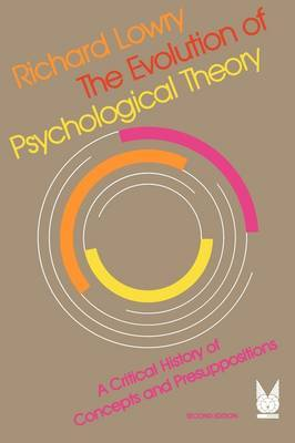 The Evolution of Psychological Theory: A Critical History of Concepts and Presuppositions