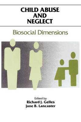 Child Abuse and Neglect: Biosocial Dimensions - Foundations of Human Behavior