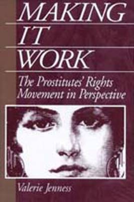 Making it Work: The Prostitute's Rights Movement in Perspective