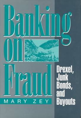 Banking on Fraud: Drexel, Junk Bonds, and Buyouts