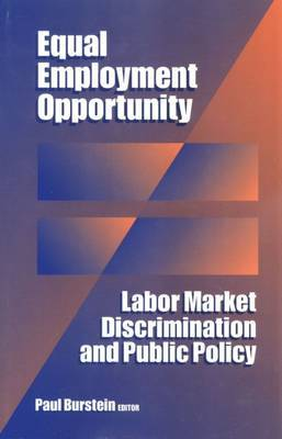 Equal Employment Opportunity: Labor Market Discrimination and Public Policy
