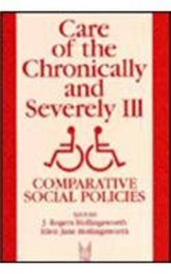 Care of the Chronically and Severely Ill: Comparative Social Policies
