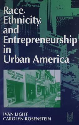 Race, Ethnicity, and Entrepreneurship in Urban America