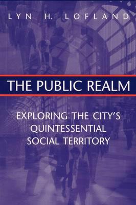 The Public Realm: Exploring the City's Quintessential Social Territory