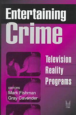 Entertaining Crime: Television Reality Programs
