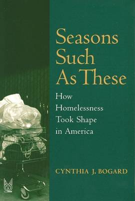 Seasons Such as These: How Homelessness Took Shape in America