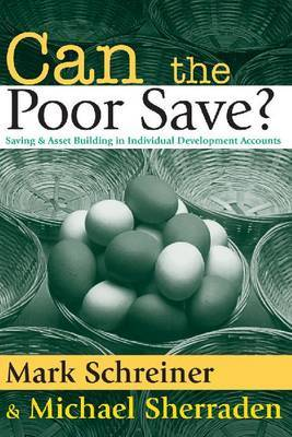 Can the Poor Save?: Saving and Asset Building in Individual Development Accounts