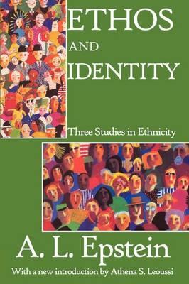 Ethos and Identity: Three Studies in Ethnicity