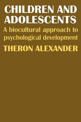 Children and Adolescents: A Biocultural Approach to Psychological Development
