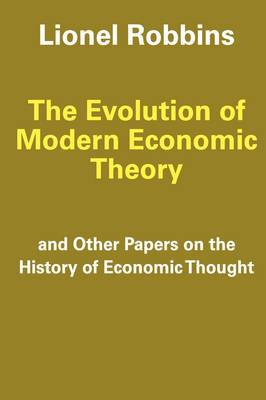 The Evolution of Modern Economic Theory: And Other Papers on the History of Economic Thought