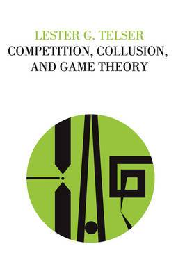 Competition, Collusion, and Game Theory