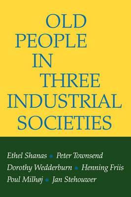 Old People in Three Industrial Societies