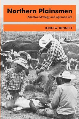 Northern Plainsmen: Adaptive Strategy and Agrarian Life