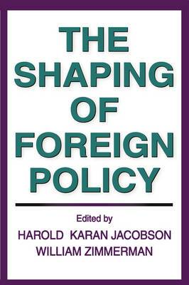 The Shaping of Foreign Policy