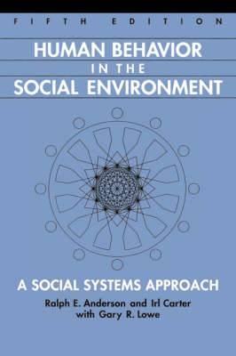 Human Behavior in the Social Environment: A Social Systems Approach