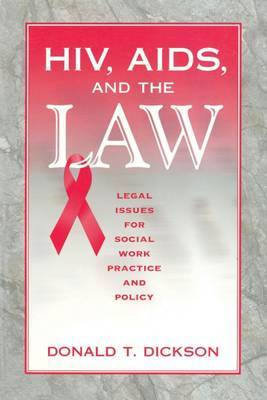 HIV, AIDS and the Law: Legal Issues for Social Work Practice and Policy