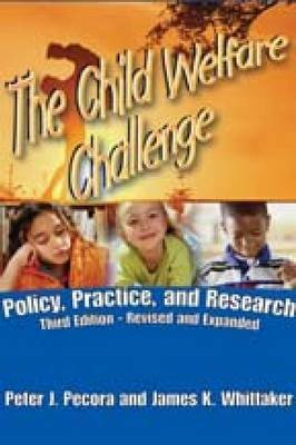 Child Welfare Challenge: Policy, Practice, and Research