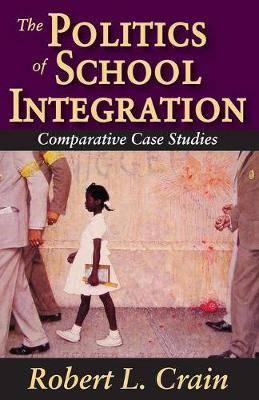 The Politics of School Integration: Comparative Case Studies