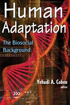 Human Adaptation: The Biosocial Background