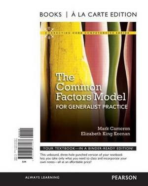 Common Factors Model for Generalist Practice, The, Books a la Carte Edition