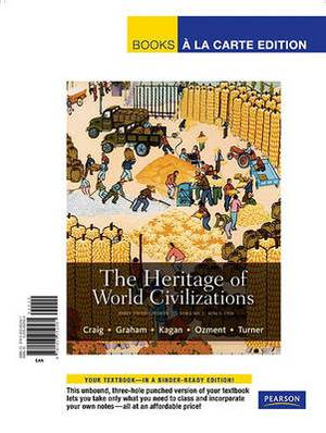 The Heritage of World Civilizations, Volume 2: Since 1500